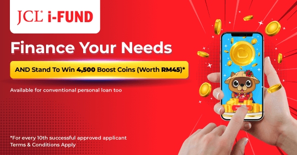 Finance your needs with JCL personal loan, get 4,500 Boost Coins redemption worth RM45 *