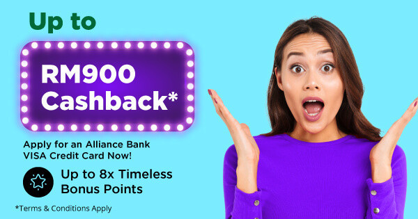 Get up to RM900 Cashback* and 8x Timeless Bonus Points